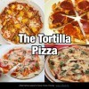 The Tortilla Pizza Alternative