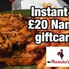 Instantly win Nandos Vouchers (£10 or £20)