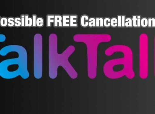 You might be able to get out of your TalkTalk contract for FREE