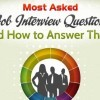 Most Asked Job Interview Questions + How to Answer them!